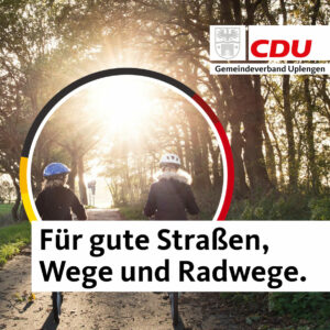 Für gute Straßen, Wege und Radwege